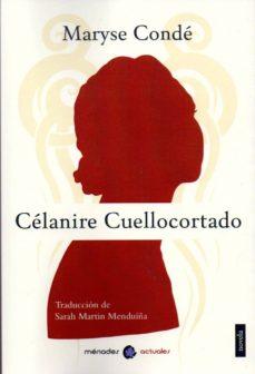 Los mejores foros de descarga de libros electrónicos. CELANIRE CUELLOCORTADO iBook de MARYSE CONDE 9788412015980 en español