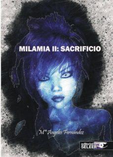 Descargar ebooks en formato pdf MILAMIA II: SACRIFICIO en español 9788412112580 de Mª ANGELES FERNANDEZ