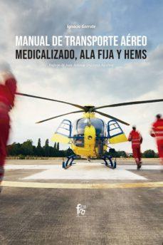 Descargar libros de google iphone MANUAL DE TRASPORTE AEREO MEDICALIZADO, ALA FIJA Y HEMS