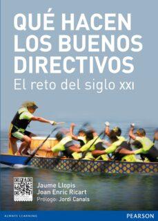 que hacen los buenos directivos: el reto del siglo xxi-jaume llopis-joan enric ricart-9788415552680