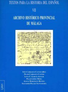 textos para la historia del español vii. archivo histórico provincial de málaga (ebook)-ines carrasco cantos-9788415834380