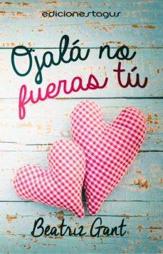 ojalá no fueras tú (ebook)-beatriz gant-9788416508280