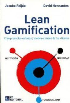 lean gamificación. crea productos exitosos y motiva el deseo de tus clientes-jacobo feijoo-9788416671380