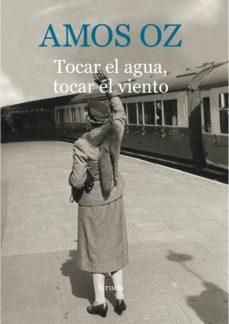 tocar el agua, tocar el viento (ebook)-amos oz-9788416749980