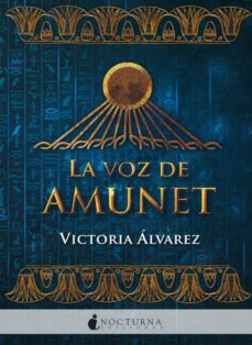 Pdf ebooks rapidshare descargar LA VOZ DE AMUNET (Spanish Edition) MOBI ePub 9788416858880