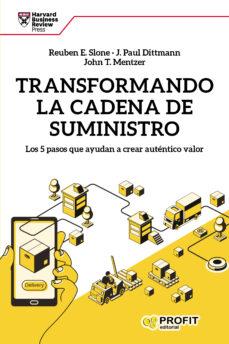 Descargar TRANSFORMANDO LA CADENA DE SUMINISTRO: LOS 5 PASOS QUE AYUDAN A CREAR AUTENTICO VALOR gratis pdf - leer online
