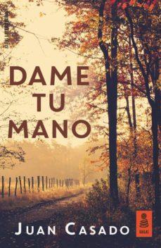 Descarga un libro gratis en línea DAME TU MANO 9788417248680 en español