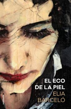 Descarga gratuita de libros de visitas EL ECO DE LA PIEL PDF 9788417305680 de ELIA BARCELO