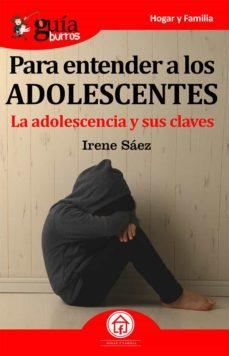 Followusmedia.es Guiaburros Para Entender A Los Adolescentes: La Adolescencia Y Sus Claves Image