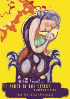 Descargar libros electrónicos desde Dropbox EL ÁRBOL DE LOS DESEOS Y OTROS CUENTOS (Spanish Edition) de SANTIAGO  DURÁN CARRASCOSA FB2 9788417878580