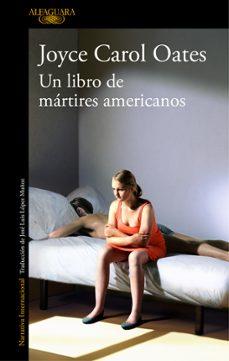 un libro de mártires americanos-joyce carol oates-9788420431680