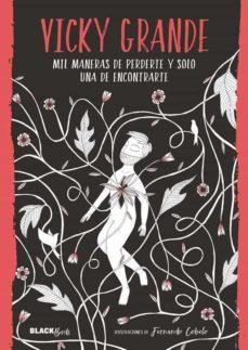Descargar ebooks para j2ee MIL MANERAS DE PERDERTE Y SOLO UNA DE ENCONTRARTE (COLECCIÓN #BLA CKBIRDS) (Literatura española)  de VICKY GRANDE