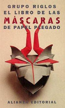 Descargando libros gratis sobre kindle fire EL LIBRO DE LAS MASCARAS DE PAPEL PLEGADO (Literatura española)
