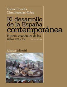 El Desarrollo De La España Contemporanea Historia Economica De L Os Siglos Xix Y Xx Pdf Epub Mobi Pdf Collection