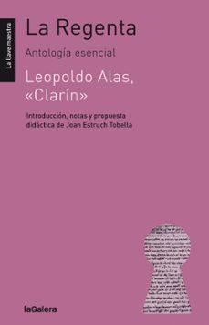 Descargar gratis ebook pdf sin registro LA REGENTA ANTOLOGIA ESENCIAL 9788424661380 CHM de LEOPOLDO (SEUD. CLARIN) ALAS