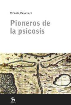 pioneros de la psicosis-vicente palomera-9788424926380