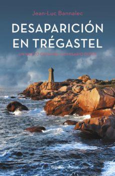 Las mejores descargas de libros de audio gratis DESAPARICIÓN EN TRÉGASTEL (COMISARIO DUPIN 6) en español CHM iBook DJVU 9788425356780