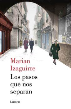 Ebooks rapidshare descargar LOS PASOS QUE NOS SEPARAN 9788426401380 de MARIAN IZAGUIRRE (Spanish Edition)