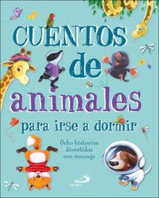 Inmaswan.es Cuentos De Animales Para Irse A Dormir: Ocho Historias Divertidas Con Mensaje Image
