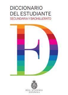 Descargar REAL ACADEMIA ESPAÃ'OLA: DICCIONARIO DEL ESTUDIANTE SECUNDARIA Y BACHILLERATO gratis pdf - leer online
