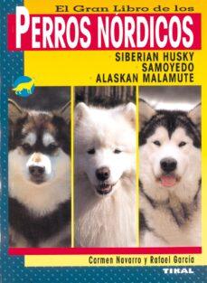 perros nordicos: siberian husky, samoyedo, alaskan malamute-rafael garcia-carmen diez navarro-9788430545780