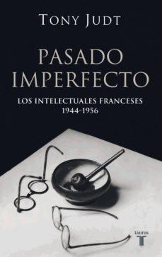 pasado imperfecto. los intelectuales franceses: 1944-1956 (ebook)-tony judt-9788430608980