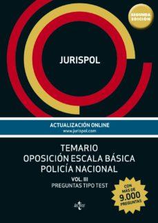 Eldeportedealbacete.es Temario Oposicion Escala Basica Policia Nacional (Vol. Iii): Preguntas Tipo Test (Mas De 9000 Preguntas) Image