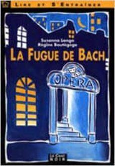 la fugue de bach: auxiliar bup (incluye 1 cassette)-susanna longo-regine boutegege-9788431640880