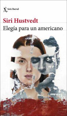Libros en línea para descarga gratuita ELEGÍA PARA UN AMERICANO (Literatura española) 9788432235580 iBook PDF PDB de SIRI HUSTVEDT
