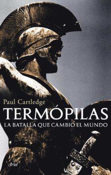 termopilas: la batalla que cambio el mundo-paul cartledge-9788434469280