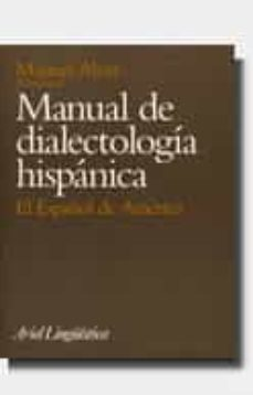 manual de dialectologia hispanica: el español de america-manuel alvar lopez-9788434482180
