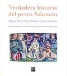 verdadera historia del perro salomon-miguel fernandez-pacheco-javier serrano-9788434873780