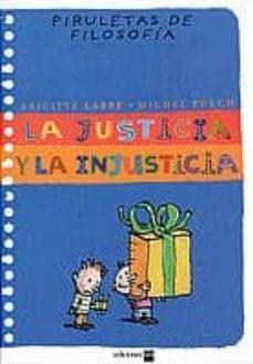 la justicia y la injusticia (piruletas de filosofia)-brigitte labbe-michel puech-9788434890480
