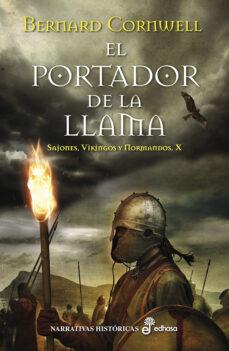 Ebook gratuito para descargar en pdf EL PORTADOR DE LA LLAMA (SAJONES, VIKINGOS Y NORMANDOS X) de BERNARD CORNWELL PDB iBook