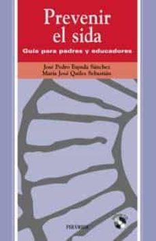 Enlaces de descarga de libros de epub PREVENIR EL SIDA: GUIA PARA PADRES Y EDUCADORES 9788436816280 (Spanish Edition)