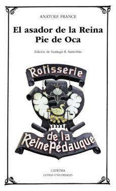el asador de la reina pie de oca-anatole france-9788437632780