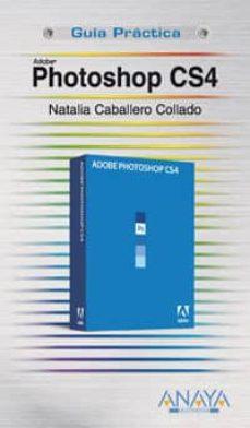 photoshop cs4 (guia practica)-natalia caballero collado-9788441525580