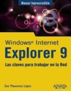 Inmaswan.es Windows Internet Explorer 9: Las Claves Para Trabajar En La Red ( Manuales Imprescindibles) Image