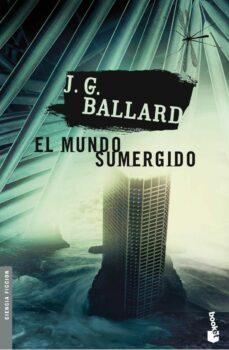 el mundo sumergido-j.g. ballard-9788445076880