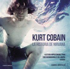 Descargar KURT COBAIN: LA HISTORIA DE NIRVANA gratis pdf - leer online