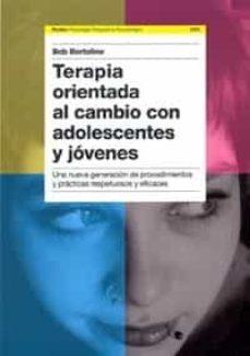 Chapultepecuno.mx Terapia Orientada Al Cambio Con Adolescentes Y Jovenes: Una Nueva Generacion De Procedimientos Y Practicas Respetuosos Y Eficaces Image