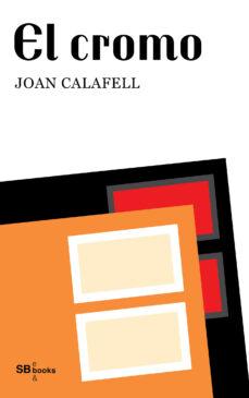 el cromo (ebook)-joan calafell-9788461646180