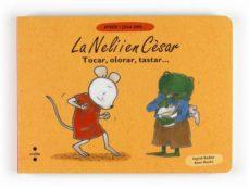 Valentifaineros20015.es La Neli I En Cesar. Tocar, Olorar, Tastar Image