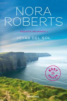 Libros de audio franceses descargar mp3 gratis JOYAS DEL SOL (TRILOGIA IRLANDESA I) (Literatura española) CHM PDB de NORA ROBERTS 9788466333580