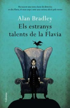 Descarga gratuita de libros de texto en francés. ELS ESTRANYS TALENTS DE LA FLAVIA 9788466411080 (Literatura española) de ALAN BRADLEY