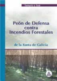 peon de defensa contra incendios forestales: temario y test. xunt a de galicia-9788466522380