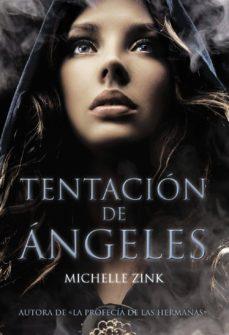 tentacion de angeles-michelle zink-9788467829280