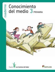 Emprende2020.es Cuaderno Conocimiento Medio Los Caminos Saber Ed 2012 3º Primaria Image