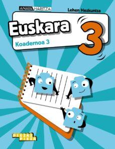 EUSKARA 3º KOADERNOA 3 EUSKERA ED 2019