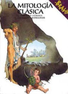 Encuentroelemadrid.es La Mitologia Clasica: Dioses Y Heroes Griegos Romanos Image